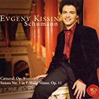 Schumann: Carnaval Op. 9 / Sonata No. 1 in F Sharp Minor, Op. 11 by Evgeny Kissin (2002-07-28)