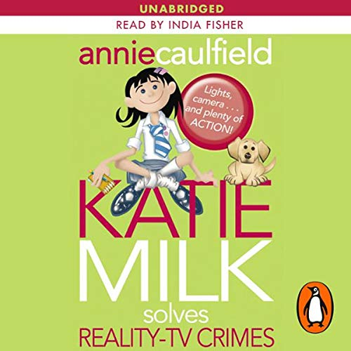 Katie Milk Solves Reality-TV Crimes                   Written by:                                                                                                                                 Annie Caulfield                               Narrated by:                                                                                                                                 India Fisher                      Length: 4 hrs and 23 mins     Not rated yet     Overall 0.0