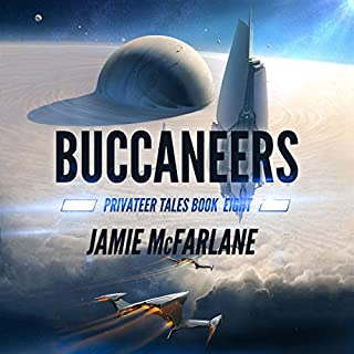 Buccaneers     Privateer Tales, Book 8              By:                                                                                                                                 Jamie McFarlane                               Narrated by:                                                                                                                                 Mikael Naramore                      Length: 12 hrs and 5 mins     21 ratings     Overall 4.7