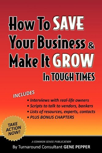 [(How to Save Your Business and Make It Grow in Tough Times )] [Author: Gene Pepper] [Nov-2009]
