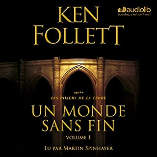 Un monde sans fin     Les Piliers de la terre 2.1              Written by:                                                                                                                                 Ken Follett                               Narrated by:                                                                                                                                 Martin Spinhayer                      Length: 23 hrs and 27 mins     10 ratings     Overall 4.2