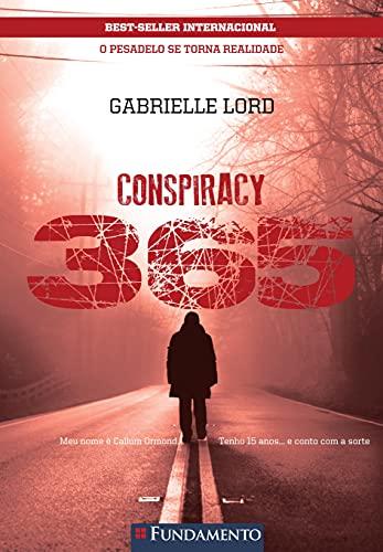 Conspiracy 365 - Livro 08 Agosto - O Pesadelo Se Torna Realidade
