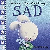 When I'm Feeling Sad (Feelings)