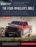 The Four-Wheeler's Bible: The Complete Guide to Off-Road and Overland Adventure Driving, Revised & Updated (Motorbooks Workshop)
