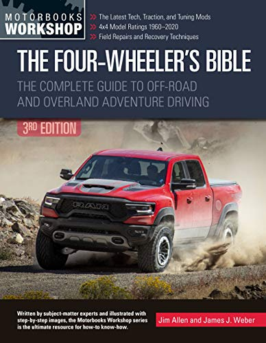 The The Four-Wheeler's Bible: The Complete Guide to Off-Road and Overland Adventure Driving, Revised & Updated (Motorbooks Workshop)