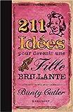 211 Idées pour devenir une fille brillante de Bunty Cutler (1 octobre 2008) Broché