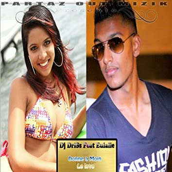 Donne a moin le love (feat. Eulalie) [Driss Record]