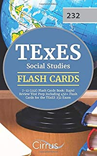 TExES Social Studies 7-12 (232) Flash Cards Book: Rapid Review Test Prep Including 450+ Flashcards for the TExES 232 Exam