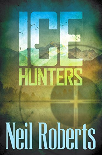 Ice Hunters by [Neil Roberts]
