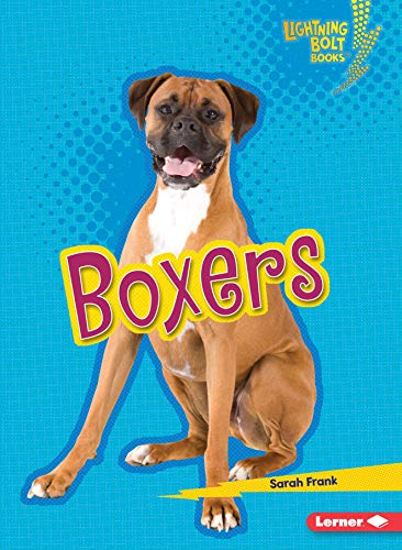 Boxers (Lightning Bolt Books: Who's a Good Dog?)