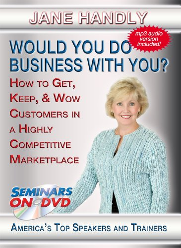 Would You Do Business With You? - How To Get, Keep, And Wow Customers - Seminars On Demand Customer Service Customer Experience Training Video - Speaker Jane Handly - Includes Streaming Video + Dvd + Streaming Audio + Mp3 Audio - Works On All Devices