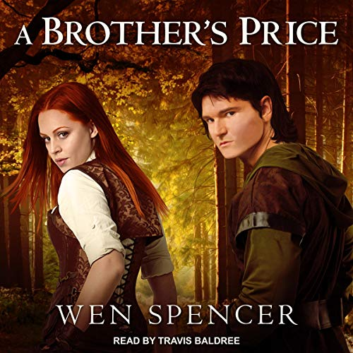 A Brother's Price                   By:                                                                                                                                 Wen Spencer                               Narrated by:                                                                                                                                 Travis Baldree                      Length: 9 hrs     37 ratings     Overall 4.5