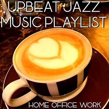 Upbeat Jazz Music Playlist (Home Office Work)