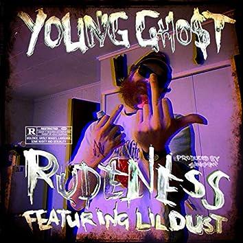 Rudeness (feat. Lil Dust)