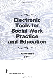 Electronic Tools for Social Work Practice and Education