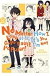 No Matter How I Look at It, It's You Guys' Fault I'm Not Popular!, Vol. 10 (No Matter How I Look at It, It's You Guys' Fault I'm Not Popular!, 10)
