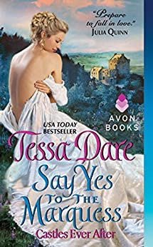 Say Yes to the Marquess: Castles Ever After by [Tessa Dare]