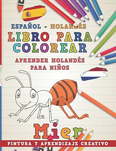 Libro para colorear Español - Holandés I Aprender holandés para niños I Pintura y aprendizaje creativo: 5 (Aprender idiomas)