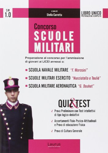 Concorso scuole militari. Preparazione al concorso per l'ammissione di giovani ai licei... Quiz & test