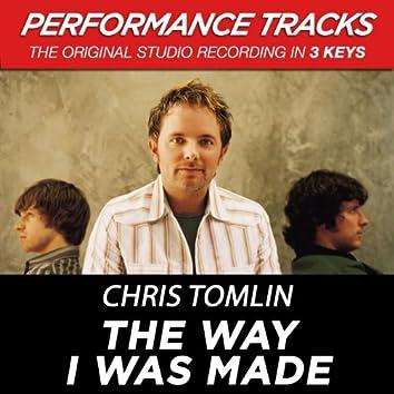 The Way I Was Made (Performance Tracks)