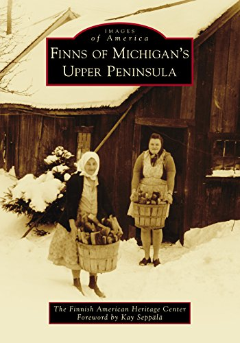 Compare Textbook Prices for Finns of Michigan's Upper Peninsula Images of America  ISBN 9781467129787 by The Finnish American Heritage Center,Seppälä, Kay