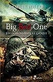 Big Red One: Uno rojo, división de choque (Narrativas Históricas contemporáneas)