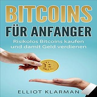 Bitcoins für Anfänger: Risikolos Bitcoins kaufen und damit Geld verdienen Titelbild