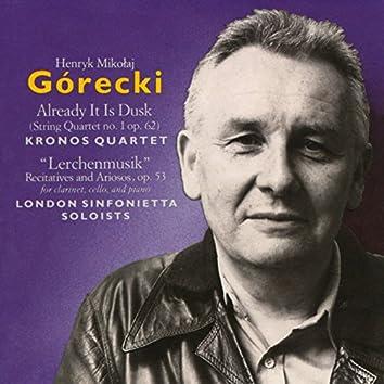 """Górecki: Already It Is Dusk & """"Lerchenmusik"""""""