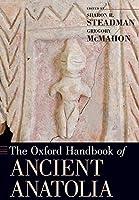 The Oxford Handbook of Ancient Anatolia: 10,000 - 323 B.c.e. (Oxford Handbooks)