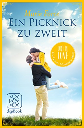 Ein Picknick zu zweit (Lost in Love Die Green-Mountain-Serie. Stories 2)