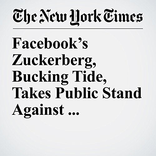 Facebook's Zuckerberg, Bucking Tide, Takes Public Stand Against Isolationism copertina