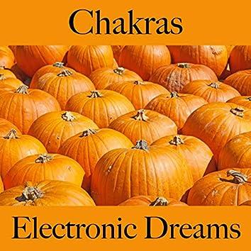 Chakras: Electronic Dreams - La Meilleure Musique Pour Se Détendre