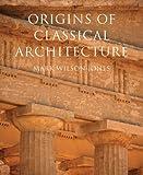Origins of Classical Architect...