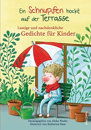 Ein Schnupfen hockt auf der Terrasse: Lustige und nachdenkliche Gedichte für Kinder