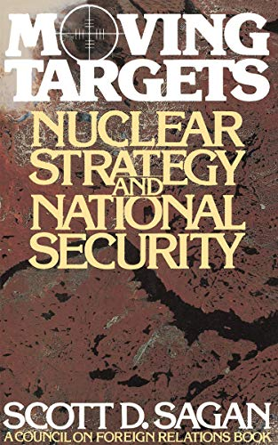 Moving Targets: Nuclear Strategy and National Security (Council on Foreign Relations) (English Edition)