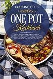 One Pot Kochbuch: Die 77 besten One Pot Rezepte zum Nachmachen. Backen, Braten, Dampfgaren, Frittieren, Pasta und vieles mehr. Inklusive Einführung in das One Pot Kochen.