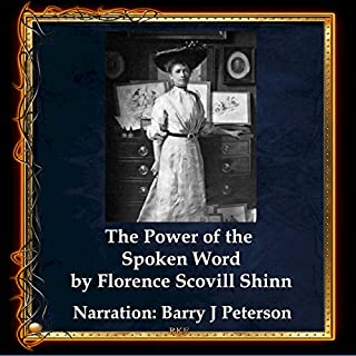 The Power of the Spoken Word                   By:                                                                                                                                 Florence Scovel Shinn                               Narrated by:                                                                                                                                 Barry J. Peterson                      Length: 1 hr and 37 mins     Not rated yet     Overall 0.0