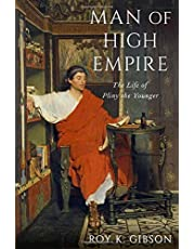 Man of High Empire: The Life of Pliny the Younger