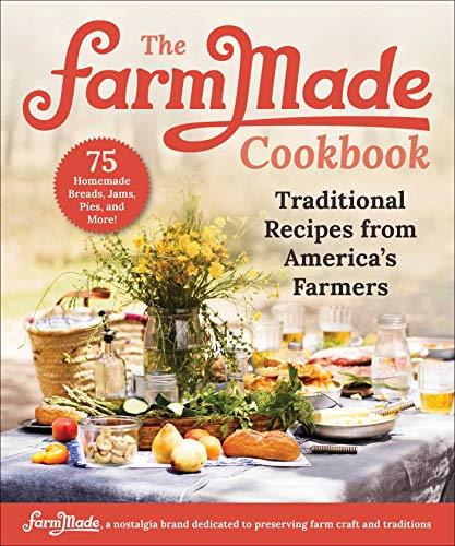 The FarmMade Cookbook: Traditional Recipes from
