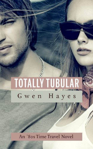 Totally Tubular : An '80s Time Travel Novel (English Edition)