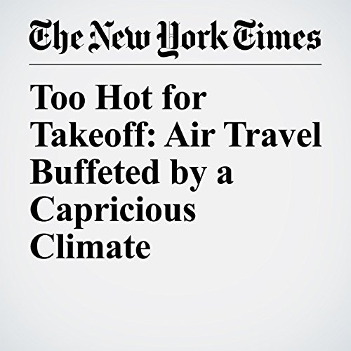 Too Hot for Takeoff: Air Travel Buffeted by a Capricious Climate copertina