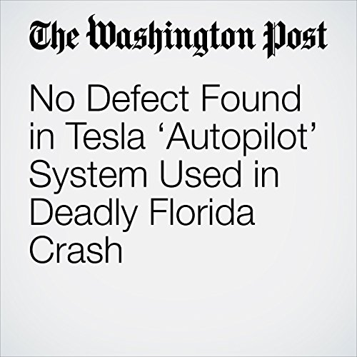 No Defect Found in Tesla 'Autopilot' System Used in Deadly Florida Crash copertina
