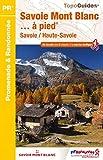 Savoie Mont Blanc... à pied - Savoie / Haute-Savoie
