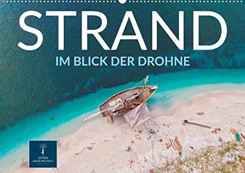 Strand im Blick der Drohne (Wandkalender 2021 DIN A2 quer)