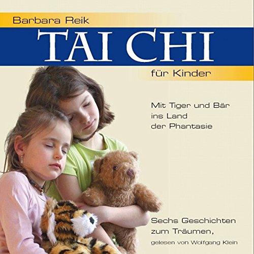 Tai Chi für Kinder - Mit Tiger und Bär ins Land der Phantasie, 1 Audio-CD: Sechs Geschichten zum Träumen