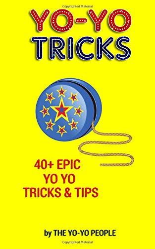 Yo-Yo Tricks: 40+ Epic Yo Yo Tricks & Tips (Beginners to Advanced)