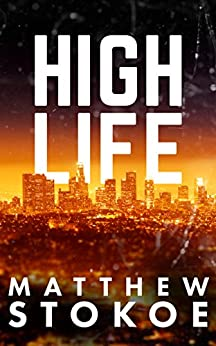 High Life by [Matthew Stokoe]