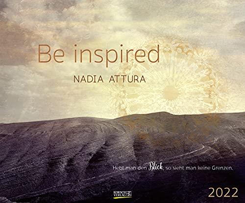 Be inspired 2022: Kunstkalender mit Bildern von Nadia Attura. Großer Wandkalender mit Werken voller Inspiration. Querformat: 55x45,5 cm.