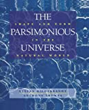 The Parsimonious Universe: Shape and Form in the Natural World - Stefan Hildebrandt