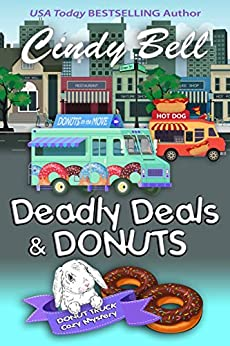 Deadly Deals and Donuts (A Donut Truck Cozy Mystery Book 1) by [Cindy Bell]